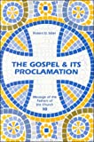 Gospel and Its Proclamation, Robert D. Sider, 0894533215