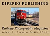 Railway Photography Magazine: Volume 7 - Canadian Pacific CP 281 (RPM)