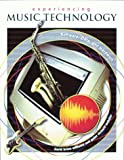Experiencing Music Technology : Software, Data and Hardware, Williams, David Brian and Webster, Peter R., 0028653246