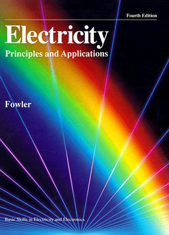 Electricity: Principles and Applications (Basic skills in electricity and electronics)