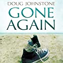 Gone Again Audiobook by Doug Johnstone Narrated by Angus King