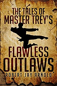 The Tales Of Master Trey's Flawless Outlaws by Robert Jay Arnold ebook deal