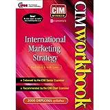 CIM Coursebook 00/01: International Marketing Strategy (CIM Diploma Workbook)