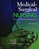 Medical-Surgical Nursing : Critical Thinking in Patient Care Plus MyNursingLab with Pearson EText -- Access Card Package, LeMone, Priscilla and Burke, Karen M., 013393733X