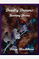 Deadly Dreams: Burning Desires Kindle Edition