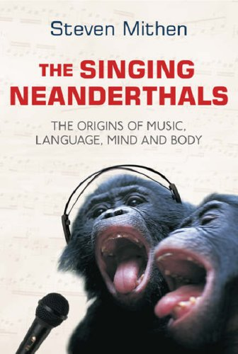 The Singing Neanderthals: The Origins of Music, Language, Mind and Body by Orion Publishing Group