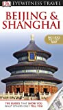 Eyewitness Travel Guides Beijing and Shanghai, Dorling Kindersley Publishing Staff, 0756669766