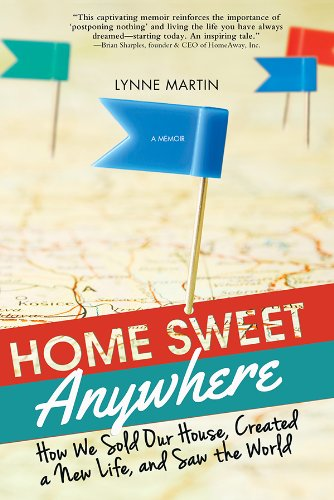 Home Sweet Anywhere: How We Sold Our House, Created a New Life, and Saw the World cover