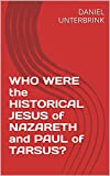 img - for WHO WERE the HISTORICAL JESUS of NAZARETH and PAUL of TARSUS? book / textbook / text book