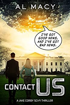 Contact Us: A Jake Corby Sci-Fi Thriller (Jake Corby Series Book 1) by [Macy, Al]
