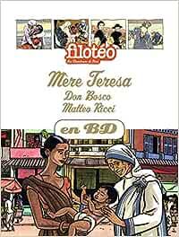 Mère Teresa, Don Bosco, Matteo Ricci, en BD Filotéo BD