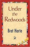 Under the Redwoods, Bret Harte, 1421893185