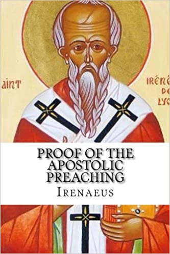 Proof of the Apostolic Preaching: Irenaeus: 9781631741142