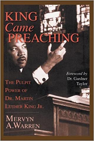 Book King Came Preaching: The Pulpit Power of Dr. Martin Luther King Jr.