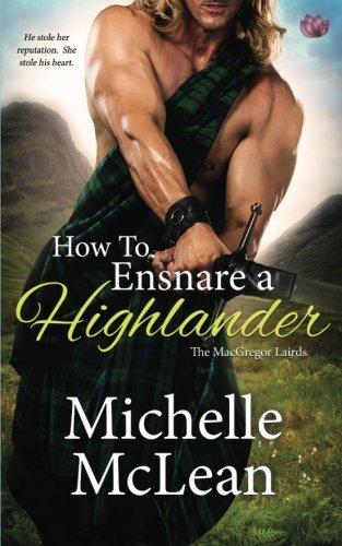 How to Ensnare a Highlander (The MacGregor Lairds) (Volume 2)