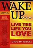 Wake Up ... Live the Life You Love Living on Purpose, Lee Beard and E. Steven, 0964470667