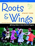 Roots and Wings: Affirming Culture in Early Childhood Programs (Redleaf Press Series), Stacey York, 0131727931