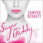 Sugar Daddy: Sugar Bowl, Book 1 | Sawyer Bennett