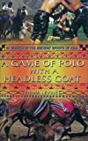 A Game of Polo with a Headless Goat, Emma Levine, 0233050418