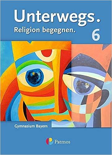 Unterwegs. Religion begegnen. 6,