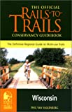 img - for Rails-to-Trails Wisconsin: The Official Rails-to-Trails Conservancy Guidebook (Rails-to-Trails Series) book / textbook / text book