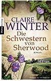 Die Schwestern von Sherwood: Roman
