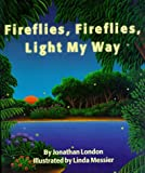 Fireflies, Fireflies, Light My Way, Jonathan London, 0670854425