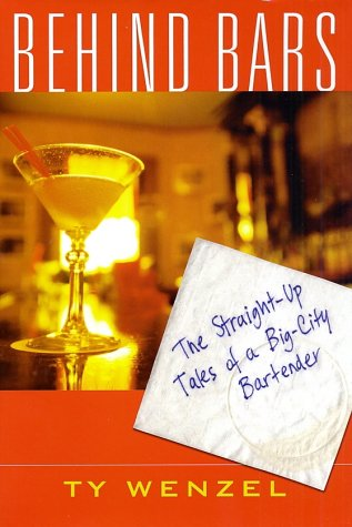 Behind Bars: The Straight-Up Tales of a Big-City Bartender