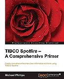 TIBCO Spotfire – A Comprehensive Primer
