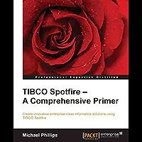 TIBCO Spotfire – A Comprehensive Primer (English Edition)