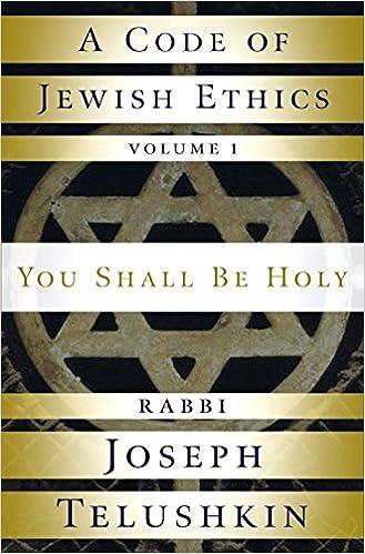 A Code of Jewish Ethics: Volume 1: You Shall Be Holy: Rabbi Joseph