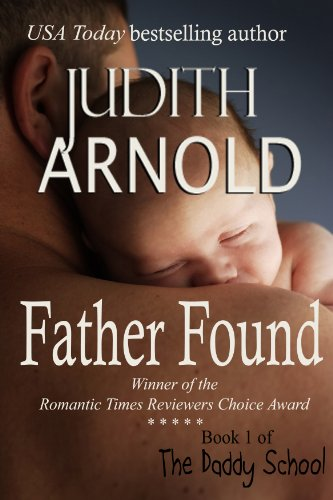 Winner of the Romantic Times Reviewers Choice Award! Book One of Judith Arnold's popular Daddy School series. Jamie McCoy is the ultimate guy: thirty years old, carefree and professionally successful as the writer of a nationally syndicated humor col...