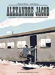 Alexandre Jacob : Journal d'un anarchiste cambrioleur par Gaël Henry
