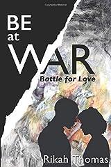 BE at WAR: Battle for Love Paperback