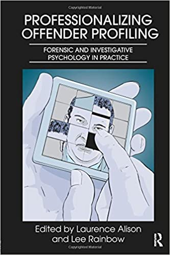 Professionalizing Offender Profiling: Forensic and Investigative