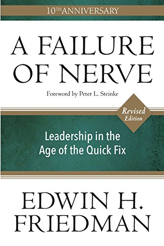 A Failure of Nerve, Revised Edition: Leadership in the Age of the Quick Fix
