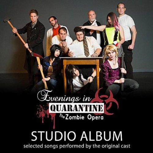 [Evenings in Quarantine: The Zombie Opera (Studio Album)] (Zombie Quarantine)