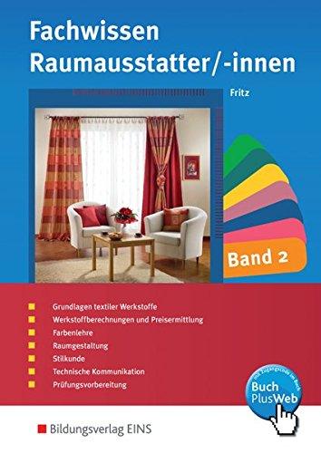 Fachwissen und Prozesswissen für Raumausstatter/-innen: Fachwissen für Raumausstatter/-innen: Band 2: Schülerband