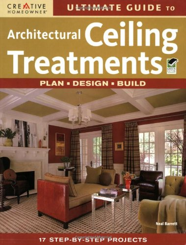 Ultimate Guide to Architectural Ceiling Treatments (Home Improvement) (English and English Edition)