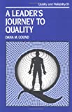 A Leader's Journey to Quality, Cound, Dana M., 0824785746