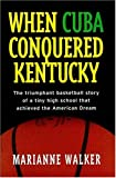 When Cuba Conquered Kentucky, Marianne Walker, 1558537457