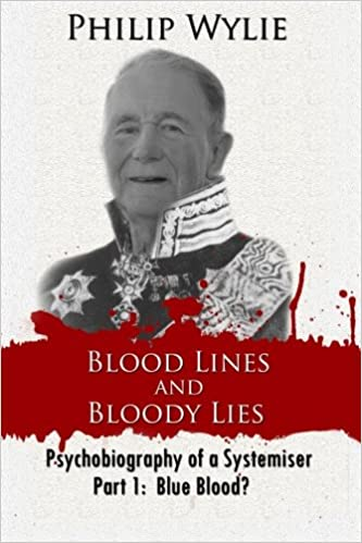 Book Blood Lines and Bloody Lies: Psychobiography of a Systemiser Part 1: Blue Blood?: Volume 1