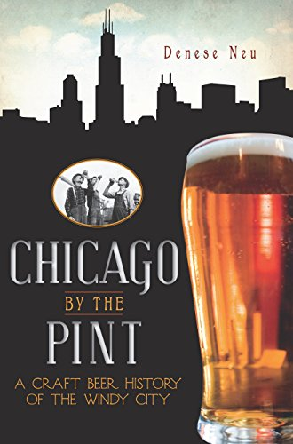 (Chicago by the Pint: A Craft Beer History of the Windy City (American)