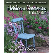 Heirloom Gardening in the South: Yesterday's Plants for Today's Gardens (Texas A&M AgriLife Research and Extension Service Series)