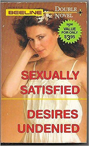 Sexually Satisfied / Desires Undenied (Beeline Double Novel)
