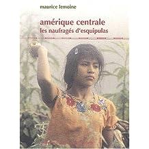 AMÉRIQUE CENTRALE : LES NAUFRAGÉS D'ESQUIPULAS