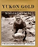 img - for Yukon Gold: The Story of the Klondike Gold Rush book / textbook / text book