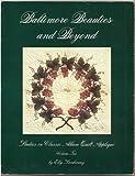 Baltimore Beauties and Beyond: Studies in Classic Album Quilt Applique, Vol. 2 (Paperback)