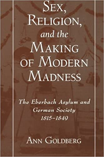 Amazon sex religion and the making of modern madness the sex religion and the making of modern madness the eberbach asylum and german society 1815 1849 fandeluxe Choice Image