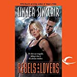 Rebels and Lovers: Rebels and Lovers, The Dock Five Universe Series, Book 4 | Linnea Sinclair